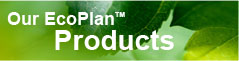 Our EcoPlan Products