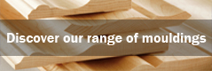 Discover our range of mouldings.